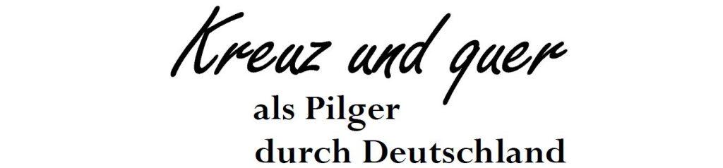 Kreuz und quer als Pilger durch Deutschland – Buch-Neuerscheinung